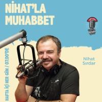 Nihat'la Muhabbet